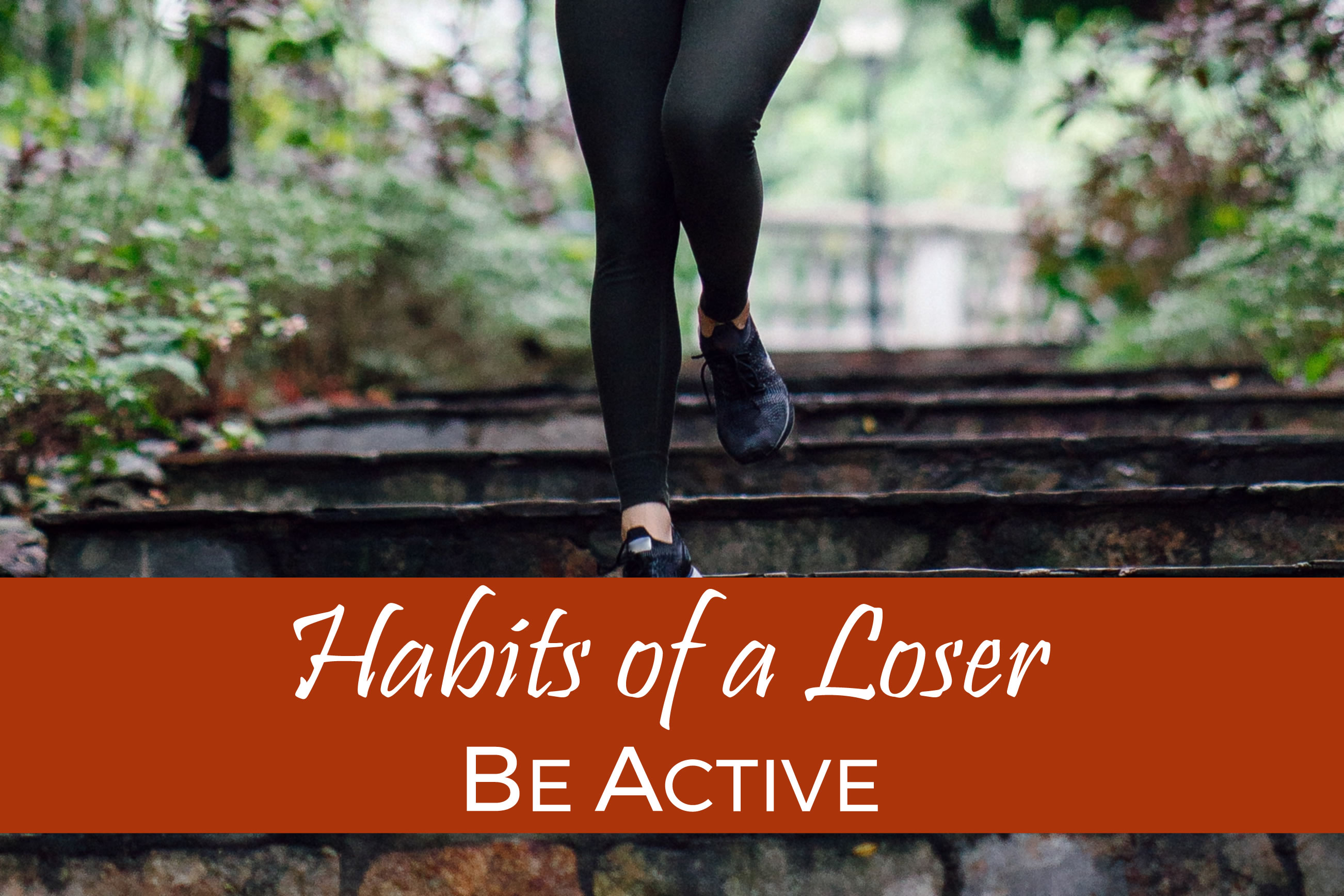 Habits of a Loser ~ Be Active
